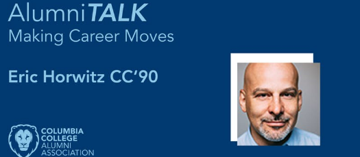 AlumniTALK: Making Career Moves with Eric Horwitz CC'90