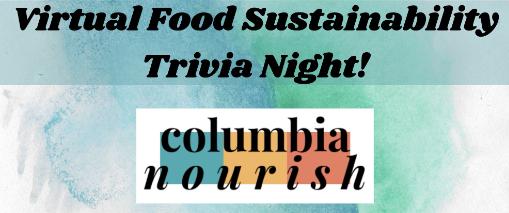 Free Virtual Sustainability Trivia Night- Columbia Nourish