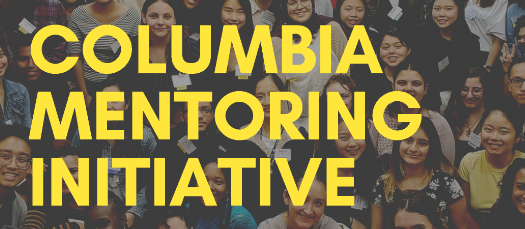 Application Deadline for Columbia Mentoring Initiative (CMI) First-Year Mentee