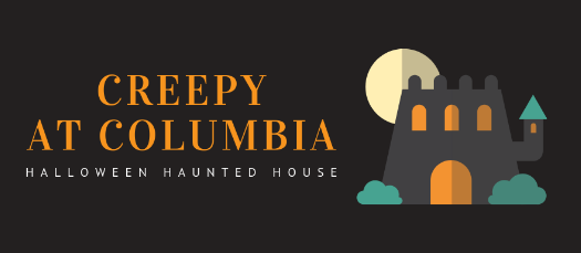 Creepy at Columbia: Halloween Haunted House