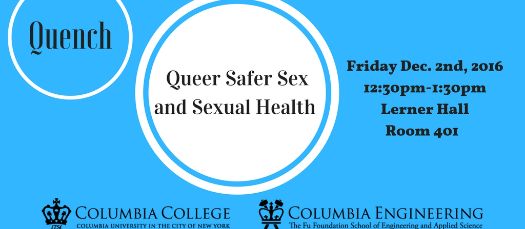 LGBTQ @ Columbia's Quench: Queer Safer Sex and Sexual Health