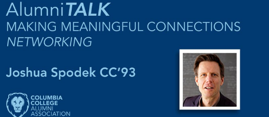 AlumniTALK: Making Meaningful Connections (Networking like a Pro) with Joshua Spodek CC'93