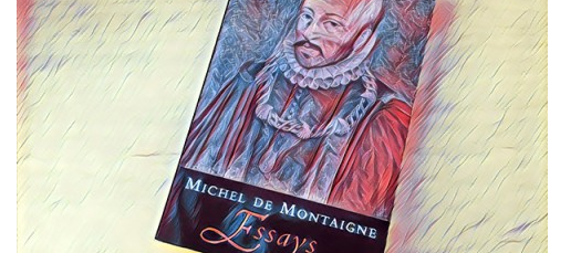 Fall 2017 Lit Hum Mini-Core: Montaigne's Essays