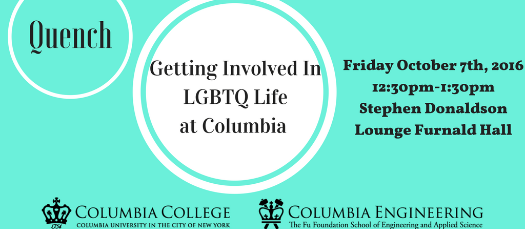 Quench: Getting Involved in LGBTQ Life at Columbia
