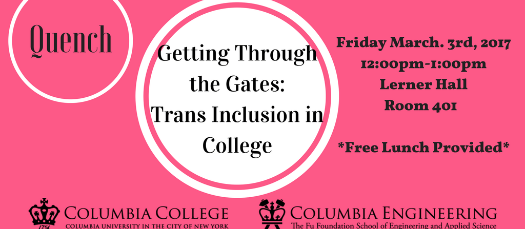 LGBTQ @ Columbia Presents: Quench- Getting Through the Gates: Trans Inclusion in College