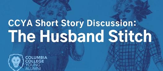 CCYA Short Story Discussion: The Husband Stitch