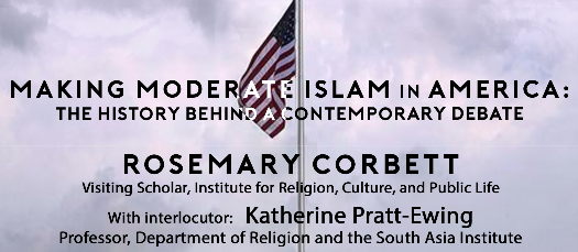 Rosemary Corbett – Making Moderate Islam in America: the History Behind a Contemporary Debate
